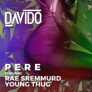 Davido – Pere ft. Rae Sremmurd and Young Thug