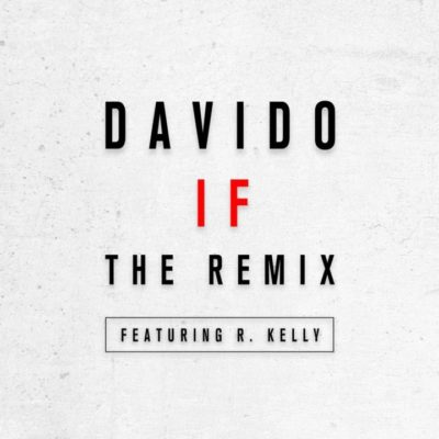 Davido R. Kelly IF Remix 720x720 1
