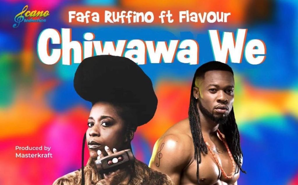 Download: Fafa Ruffino ft Flavour – Chiwawa We Mp3