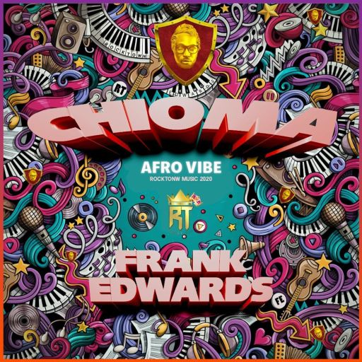 Chioma (Afro Vibe) by Frank Edward Music Download
