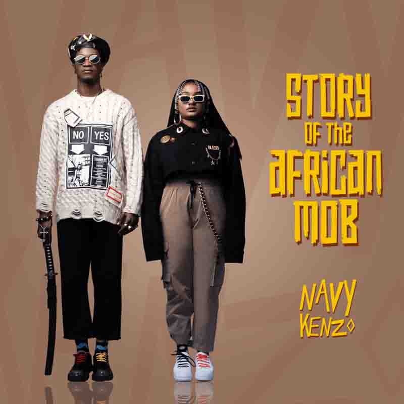 Download Story Of The African Mob Album by Navy Kenzo