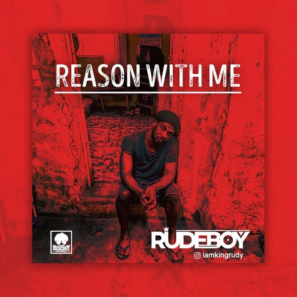 [MUSIC] Reason With Me by Rudeboy Mp3 Audio Download