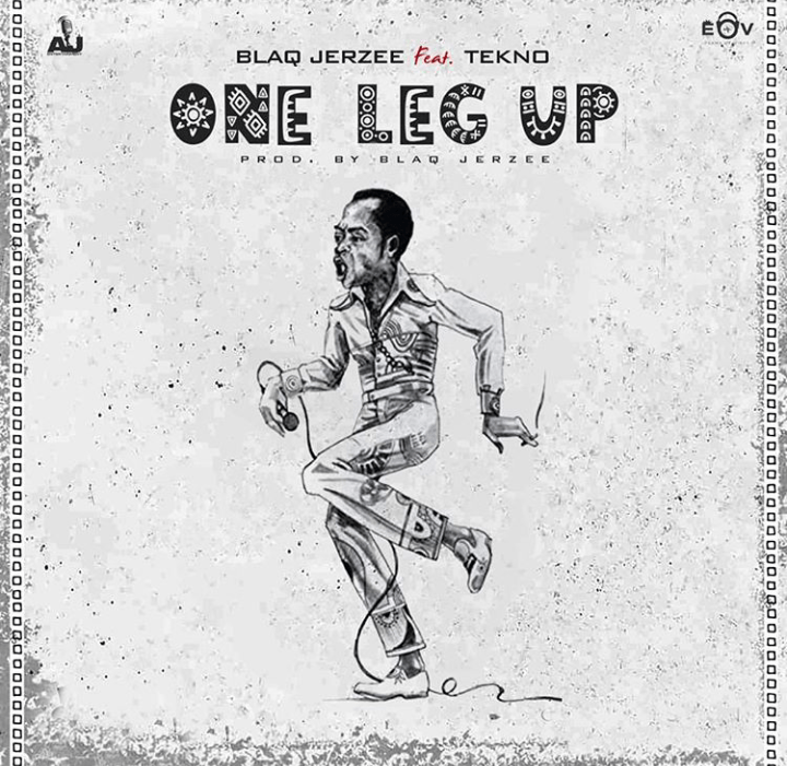 One Leg Up by Blaq Jerzee & Tekno Mp3 Music Download