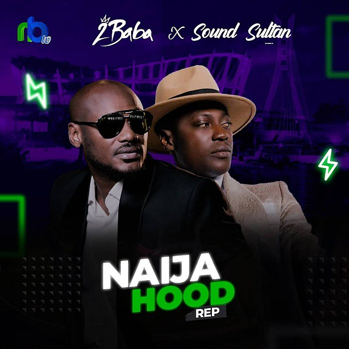 Sound Sultan Ft. 2Baba – Naija Hood Rep