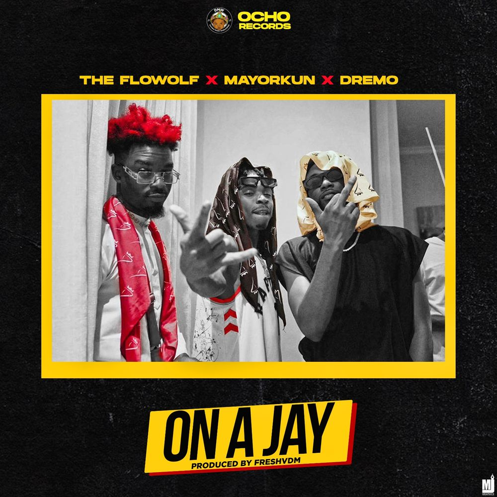 DOWNLOAD MP3: The Flowolf – On A Jay Ft. Mayorkun, Dremo