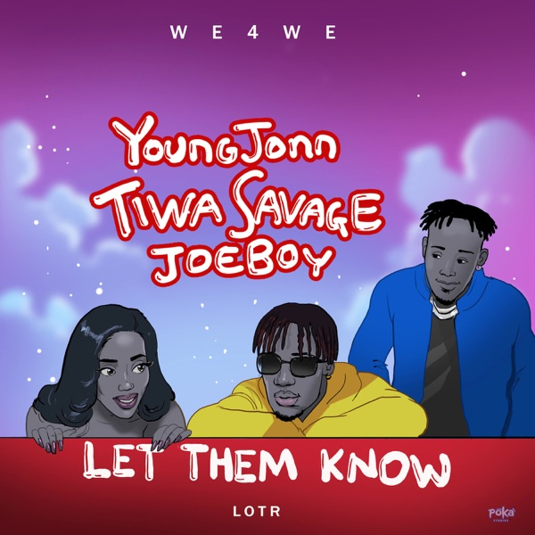 Young John – Let Them Know ft Tiwa Savage X Joeboy