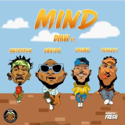 DMW – Mind ft. Davido, Peruzzi, Dremo & Mayorkun Music Download
