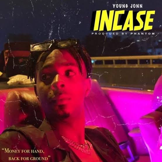 Incase by Young Jonn Mp3 Music Download