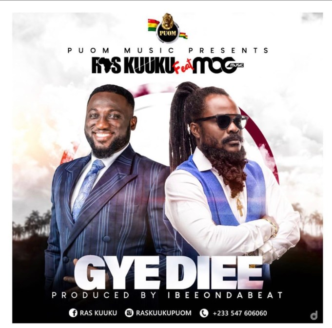 Download: Gye Diee by Ras Kuuku  featuring MOG Music Mp3