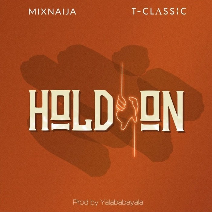 Hold On New song by T-Classic