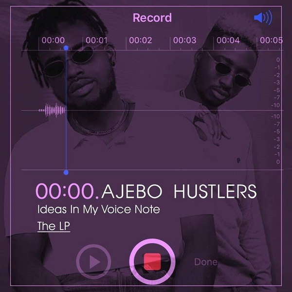 Ajebo Hustlers Ideas In My Voice Notes Artwork