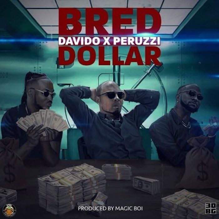 Dollar song by B-Red, Davido & Peruzzi Mp3 Music Download