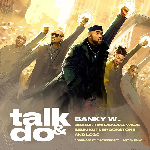 Banky W Talk and Do