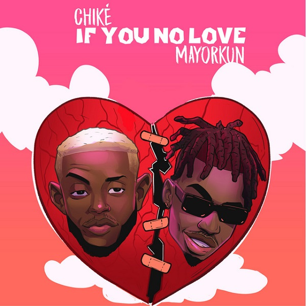 Chike If You No Love Remix