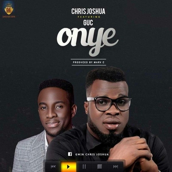 Chris Joshua – Onye Ft. GUC Artwork