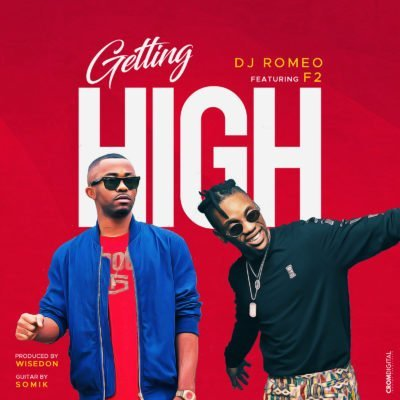 Getting High by DJ Romeo and F2 Mp3 Audio Download