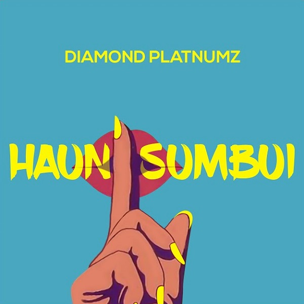 [LYRICS] Haunisumbui by Diamond Platnumz
