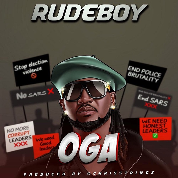 AUDIO: Oga by Rudeboy (Prod. By Chrisstringz) Mp3 Download