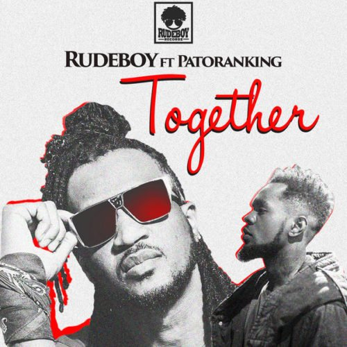 rudeboy together ft patoranking