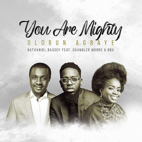 Nathaniel Bassey Olorun Agbaye You Are Mighty