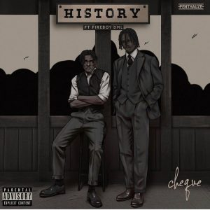 History by Cheque featuring Fireboy DML Mp3 Audio Download