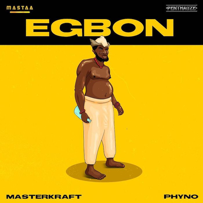[Lyrics + Mp3] Masterkraft – Egbon Ft. Phyno
