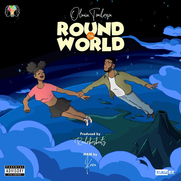 "DOWNLOAD AUDIO MP3: ""Around Da World"" by OluwaTimileyin"