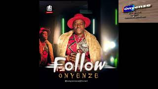 Onyenze – Follow