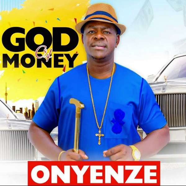 "DOWNLOAD AUDIO MP3: ""God of Money"" by Onyenze Nwa Amobi"