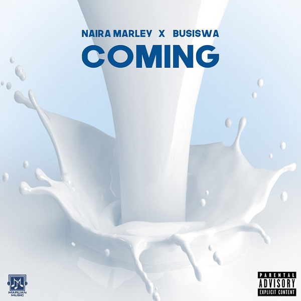 "DOWNLOAD AUDIO MP3: ""Coming"" by Naira Marley Busiswa ft."