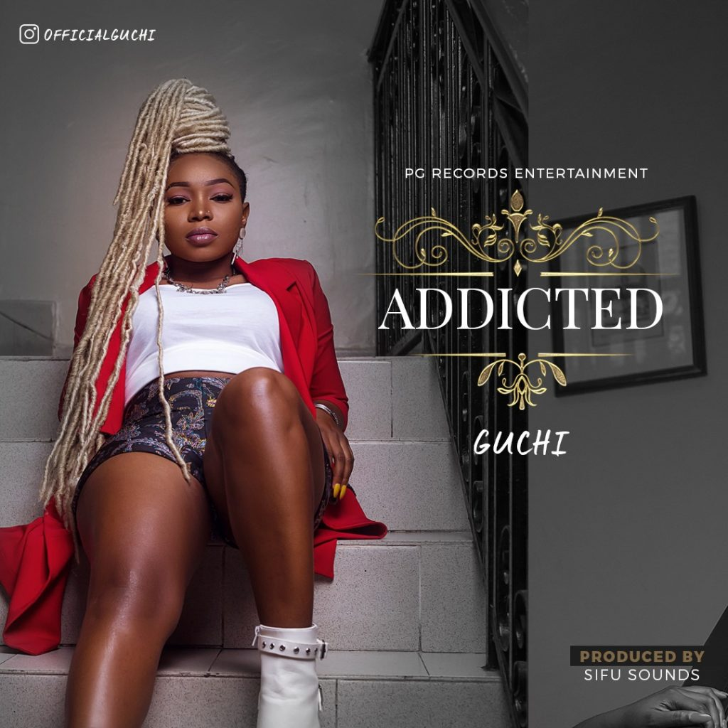 """DOWNLOAD AUDIO MP3: """"Addicted"""" by Guchi"""