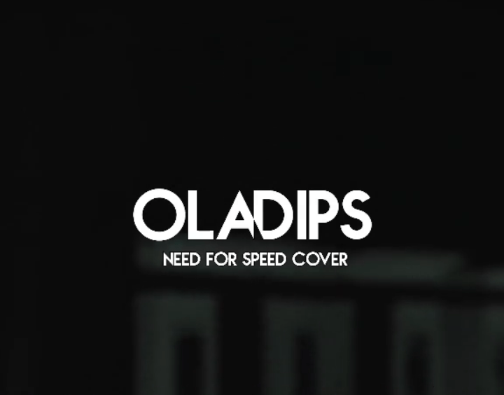 """DOWNLOAD AUDIO MP3: """"Need For Speed (Cover)"""" by Oladips"""