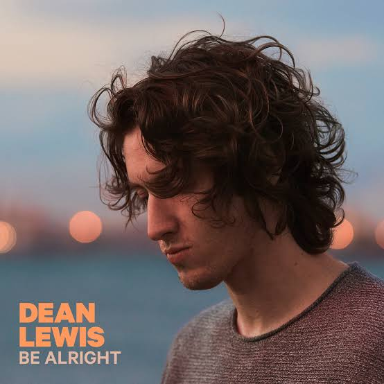 """DOWNLOAD AUDIO MP3: """"Be Alright"""" by Dean Lewis"""