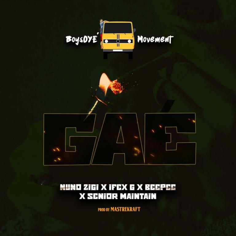 """DOWNLOAD AUDIO MP3: """"Gae"""" song by Nuno Zigi featuring BeePee, Senior Maintain & Ifex G"""