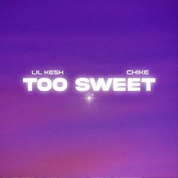 Lil Kesh – Too Sweet Ft Chike Mp3 Download